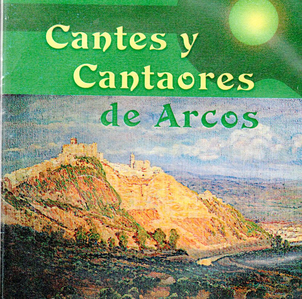 Cantes y Cantaores de Arcos - JONDOWEB - El flamenco mas cabal - Web ...